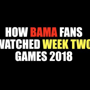 How Bama Fans Watched Week Two Games 2018